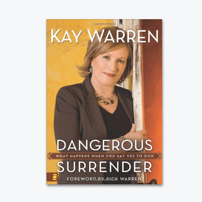 best-christian-books-Dangerous-Surrender-What-Happens-When-You-Say-Yes-to-God-kay-warren