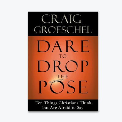 best-christian-books-Dare-to-Drop-the-Pose-Ten-Things-Christians-Think-but-Are-Afraid-to-Say-Craig-Groeschel
