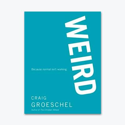 best-christian-books-WEIRD-Because-Normal-Isnt-Working-Craig-Groeschel