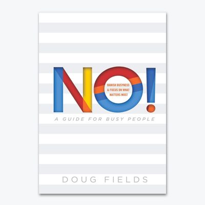 best-christian-books-No-A-Guide-for-Busy-People-Banish-Busyness-and-Focus-on-What-Matters-Most-doug-fields