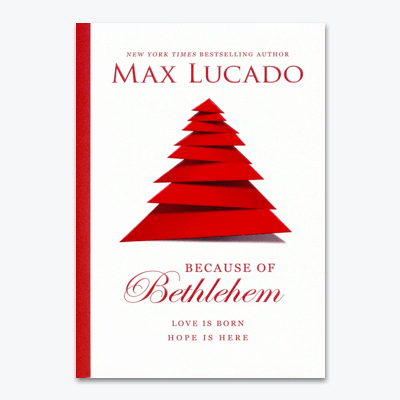 best-christian-christmas-books-Because-of-Bethlehem-Love-Is-Born-Hope-Is-Here-By-Max-Lucado