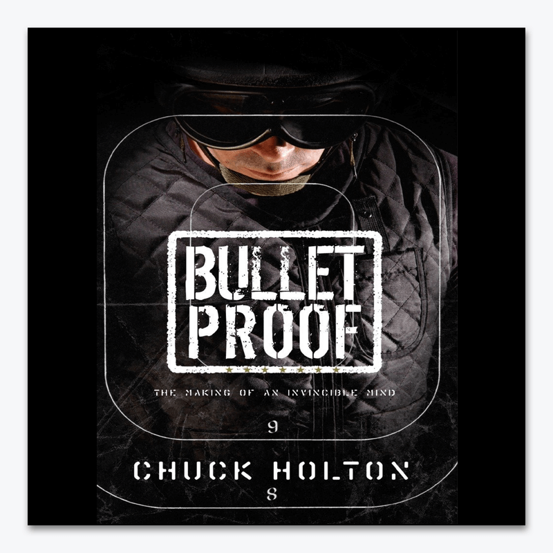 BEST-CHRISTIAN-MENS-BOOKS-BULLETPROOF-THE-MAKING-OF-AN-INVINCIBLE-MIND-CHUCK-HOLTON