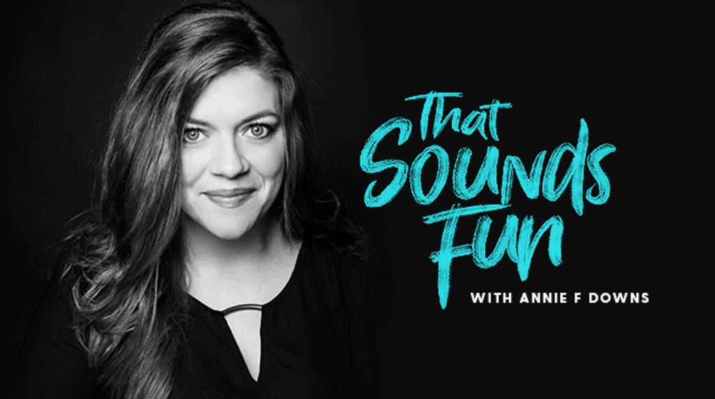 best-christian-podcasts-That-Sounds-Fun-with-Annie-F-Downs-fi