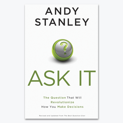 best-christian-books-Ask-It-The-Question-That-Will-Revolutionize-How-You-Make-Decisions-andy-stanley