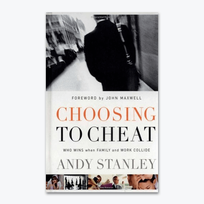 best-christian-books-Choosing-to-Cheat-Who-Wins-When-Family-and-Work-Collide-andy-stanley