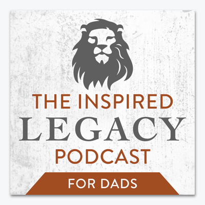 best-christian-podcasts-The-inspired-legacy-podcast-for-dads-app