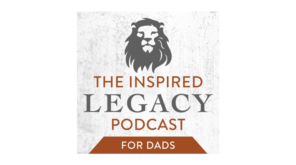 best-christian-podcasts-The-inspired-legacy-podcast-for-dads-fi