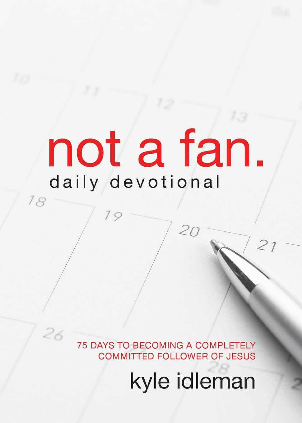 Not-a-Fan-Daily-Devotional-75-Days-to-Becoming-a-Completely-Committed-Follower-of-Jesus