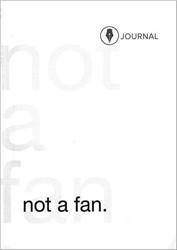 Not-a-Fan-Followers-Journal