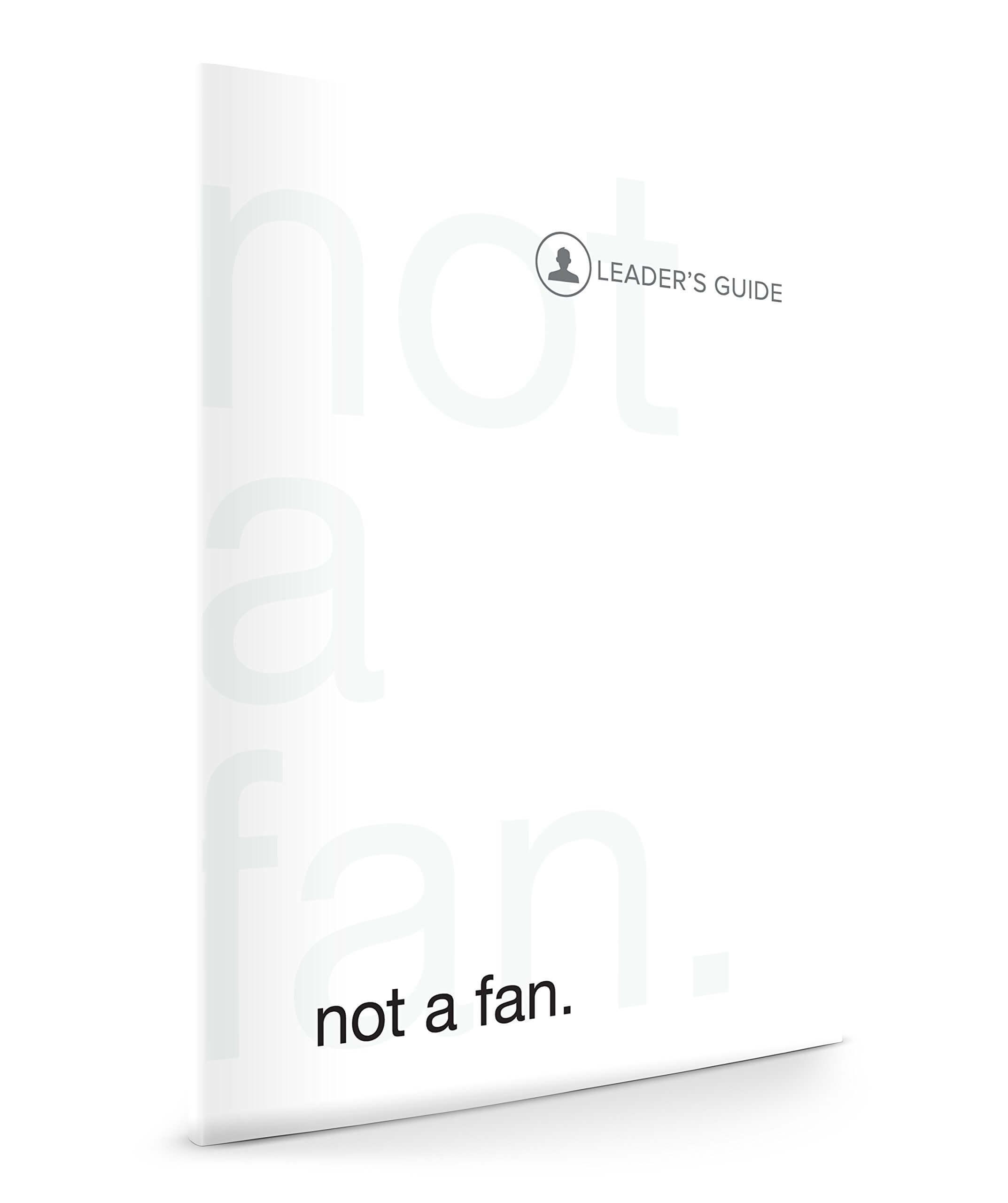 Not-a-Fan-Leaders-Guide