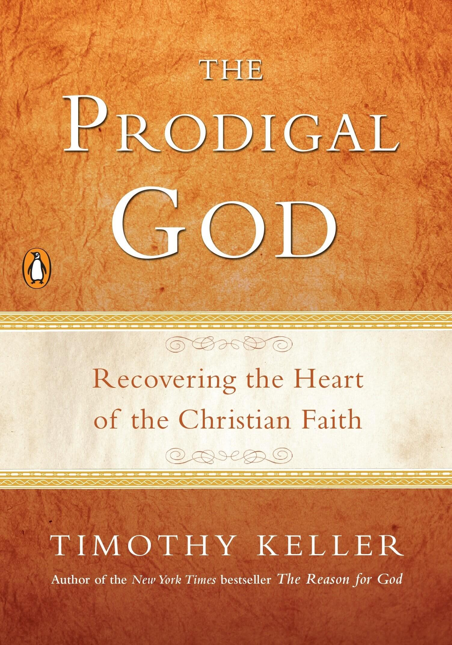 THE-PRODIGAL-GOD-RECOVERING-THE-HEART-OF-THE-CHRISTIAN-FAITH-TIMOTHY-KELLER